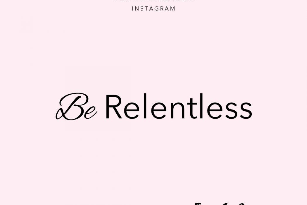 be relentless - Tim S. Grover