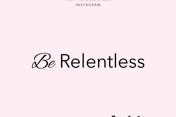 be relentless - Tim S. Grover