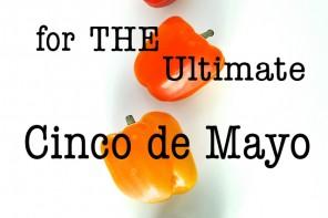 7 Mexican Must-haves // The ULTIMATE Cinco de Mayo Party Menu