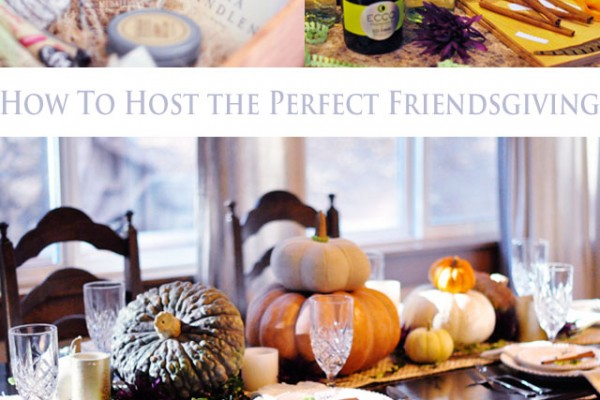 How to Host the Perfect Friendsgiving