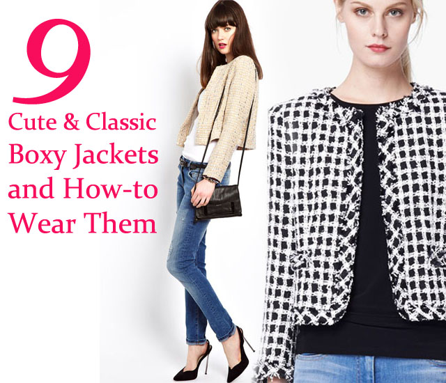 9 Cute & Classic Boxy Jackets & How-to Wear Them